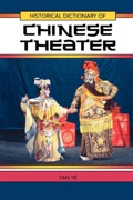 Historical Dictionary of Chinese Theater 9780810855144