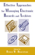 Effective Approaches for Managing Electronic Records and Archives 9780810857421