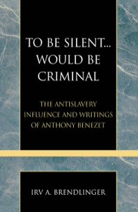 To Be Silent... Would be Criminal              by             Brendlinger, Irv A.