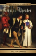 Historical Dictionary of German Theater 9780810864894