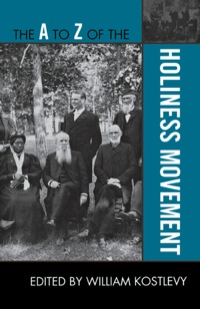The A to Z of the Holiness Movement              by             Kostlevy, William