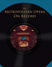 The Metropolitan Opera on Record              by             Fellers, Frederick P.