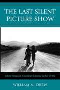The Last Silent Picture Show 9780810876811