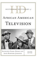 Historical Dictionary of African American Television 9780810879171