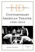 Historical Dictionary of Contemporary American Theater 9780810879508