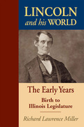 Lincoln and His World: The Early Years: Birth to Illinois Legislature 9780811741026