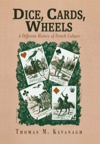 Dice, Cards, Wheels              by             Thomas M. Kavanagh