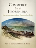 Commerce by a Frozen Sea is a cross-cultural study of a century of contact between North American native peoples and Europeans