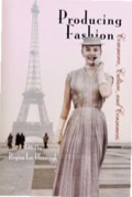 Producing Fashion: Commerce, Culture, and Consumers 9780812206050