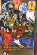 The Art of Being Jewish in Modern Times 9780812208863