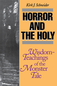 Horror and the Holy              by             Kirk Schneider