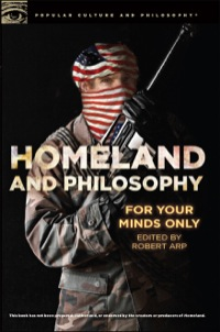 Homeland and Philosophy              by             Robert Arp