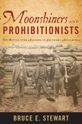 Moonshiners and Prohibitionists 9780813130170