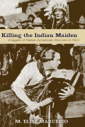 Killing the Indian Maiden 9780813136943