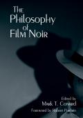 The Philosophy of Film Noir 9780813137155