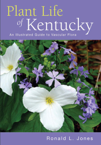 Plant Life of Kentucky              by             Ronald L. Jones
