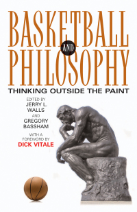 Basketball and Philosophy              by             Jerry L. Walls