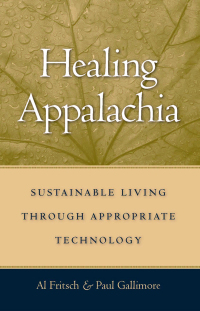 Healing Appalachia              by             Al Fritsch; Paul Gallimore