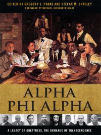 Alpha Phi Alpha              by             Gregory S. Parks