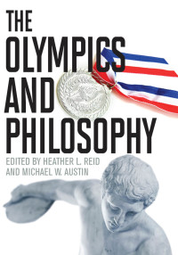 The Olympics and Philosophy              by             Heather L. Reid