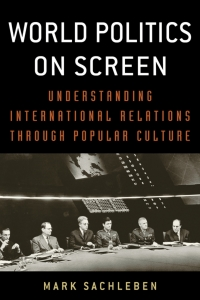 World Politics on Screen              by             Mark A. Sachleben