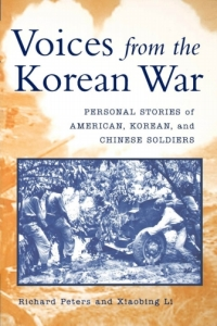 Voices from the Korean War              by             Richard Peters; Xiaobing Li