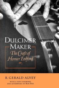 Dulcimer Maker              by             R. Gerald Alvey