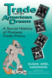 Trade and the American Dream              by             Susan Ariel Aaronson