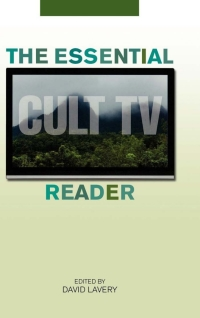 The Essential Cult TV Reader              by             David Lavery