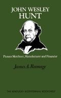 John Wesley Hunt 9780813150321