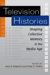 Television Histories              by             Gary R. Edgerton