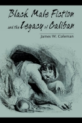 Black Male Fiction and the Legacy of Caliban 9780813158686