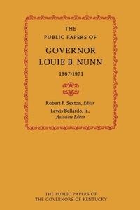 The Public Papers of Governor Louie B. Nunn              by             Louie B. Nunn