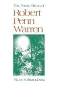 The Poetic Vision of Robert Penn Warren - Victor H. Strandberg
