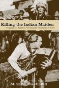 Killing the Indian Maiden 9780813171548