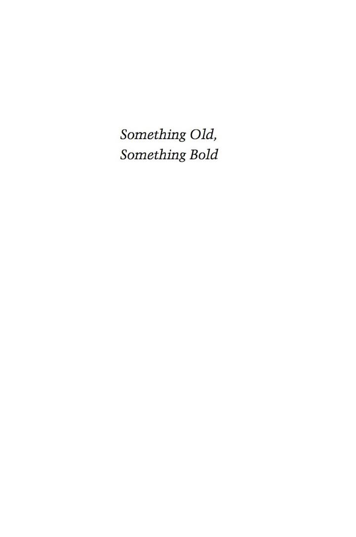 Something Old, Something Bold