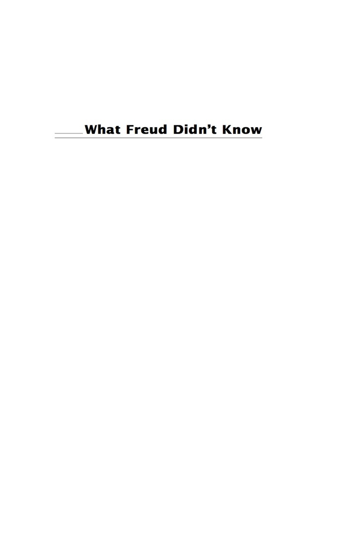 What Freud Didn't Know