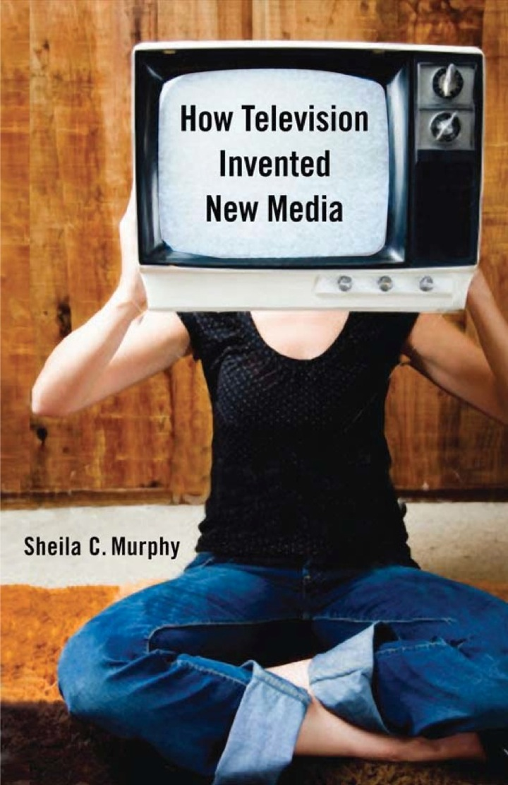 How Television Invented New Media