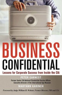 Business Confidential              by             Peter Earnest; Maryann Karinch