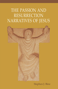 The Passion and Resurrection Narratives of Jesus 9780814646151