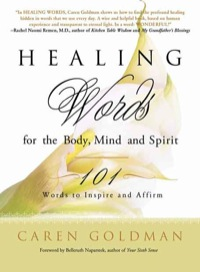 Healing Words for the Body, Mind, and Spirit              by             Caren Goldman