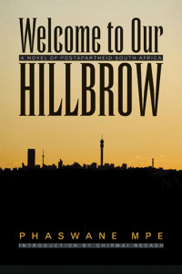 Welcome to Our Hillbrow              by             Phaswane  Mpe