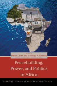Peacebuilding, Power, and Politics in Africa              by             Devon Curtis