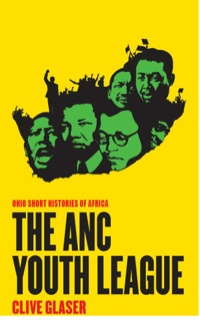 The ANC Youth League              by             Clive  Glaser