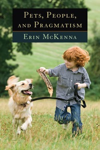 Pets, People, and Pragmatism              by             Erin McKenna