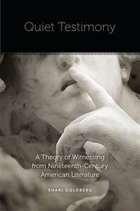 Quiet Testimony              by             Shari Goldberg