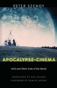 Apocalypse-Cinema              by             Peter Szendy