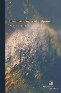 Phenomenologies of Scripture              by             Adam Y. Wells