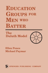 Education Groups for Men Who Batter              by             Ellen Pence; Michael Paymar
