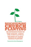 Discovering Church Planting: An Introduction to the Whats, Whys, and Hows of Global Church Planting 9780830858804